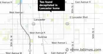 Two found decapitated in Lancaster home, officials say - Los Angeles Times