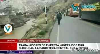 Trabajadores de minera Doe Run bloquean la Carretera Central en La Oroya - El Comercio Perú