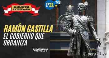 Ramón Castilla: El Gobierno que organiza - Diario Perú21