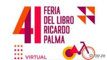 Feria del Libro Ricardo Palma 2020: Más de 100 mil visualizaciones alcanzó su primera edición virtual - RPP Noticias