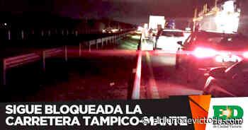 Sigue bloqueada la carretera Tampico-Mante - El Diario de Ciudad Victoria