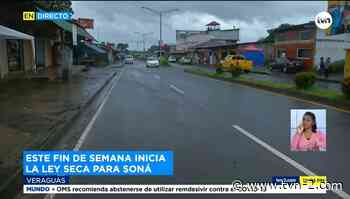 Soná se prepara para primer fin de semana de ley seca - TVN Panamá