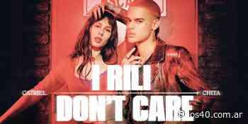 """Ca7riel y Chita presentan """"I Rili Don't Care"""" - LOS40 Argentina"""