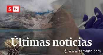 Arranca logística para vacuna de covid en Colombia, Parque El Cocuy reabre y más - Semana