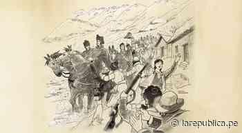 Parte de Guerra: Victoria patriota en Cerro de Pasco. Los insurgentes recurren a sus mejores armas para derrot - LaRepública.pe