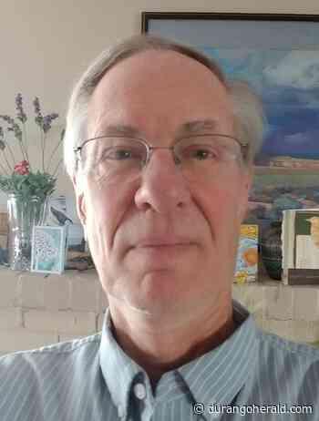 Dugald Owen: The reasoned view, acceptance of uncertainties mark maturity - The Durango Herald