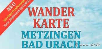 Wandern um Metzingen und Bad Urach - Neue Wanderkarte mit Premium-Wegen erschienen- NÜRTINGER ZEITUNG - Nürtinger Zeitung