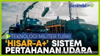 VIDEO - Turki Perkenalkan Sistem Pertahanan Udara Baru Bernama HİSAR-A + - Serambi Indonesia