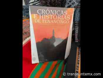 "Presentan ""Crónicas e historias de Tenancingo"" UAEM | Transeúnte Noticias - Transeúnte Noticias"