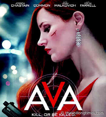 Movie: Ava (on Netflix) Cast: Jessica Chastain, Colin Farrell, John Malkovich, Geena Davis, Jess Weixler, Common Directed by: Tate Taylor - The Shillong Times