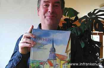 Kothen: Dorfgeschichte wird im Häuserbuch lebendig - inFranken.de
