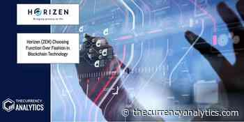 Horizen (ZEN) Choosing Function Over Fashion in Blockchain Technology - The Cryptocurrency Analytics
