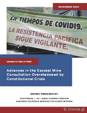 Informe: Avances en consulta sobre mina Escobal ensombrecidos por la crisis constitucional en Guatemala - cronica.gt