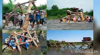 Lambayeque: pobladores construyen puente para cruzar río Zaña LRND - LaRepública.pe