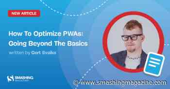 How To Optimize Progressive Web Apps: Going Beyond The Basics