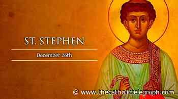 December 26 – Saint Stephen - The Catholic Telegraph