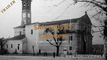 """SAN GIUSTO CANAVESE – """"San Giusto Canavese, uno sguardo al passato"""": un video di emozioni e di ricordi (TRAILER) - ObiettivoNews"""