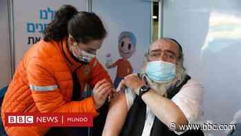 Coronavirus | Cuál es la estrategia de Israel, el país con la tasa de vacunación contra la covid-19 más alta del mundo - BBC News Mundo