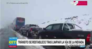 Huancayo: reabren el tránsito vehicular en la Oroya tras limpieza de carretera por nevada - El Comercio Perú