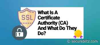 What Is A Certificate Authority (CA) And What Do They Do?