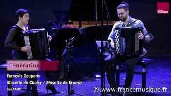 François Couperin : Musette de Choisy / Musette de Taverny (Duo XAMP) - France Musique