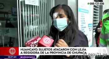 Junín: arrojan lejía en rostro de regidora de Chupaca - Diario Perú21