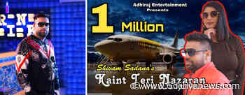 "Shivam Sadana song ""Kaint Teri Nazran"" Crossed Million views on You Tube - 5 Dariya News"