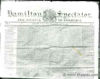 Very first edition of The Hamilton Spectator rolled off the presses 175 years ago - TheSpec.com