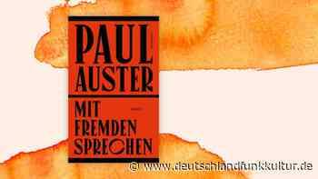 """Paul Auster: """"Mit Fremden sprechen"""" - Essays als Entdeckungsreise - Deutschlandfunk Kultur"""