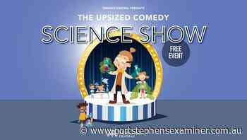 Science comedy show at Terrace Central - Port Stephens Examiner