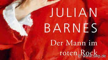"""Literatur Belle Époque: """"Der Mann im roten Rock"""" von Julian Barnes: Faszinierend - SWP"""