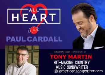 Chart-topping Country Music Songwriter Tony Martin Reminiscent on 'All Heart' - American Songwriter