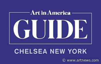 Six Must-See Exhibitions in Chelsea thisWinter