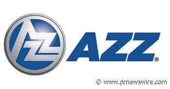 AZZ Inc. Announces Fiscal Year 2021 Third Quarter Cash Dividend of $0.17 Per Share