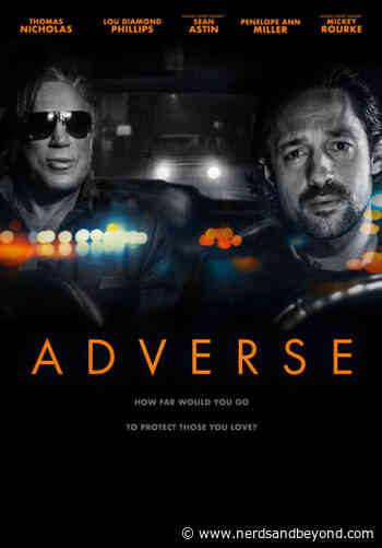 'Adverse' Starring Lou Diamond Phillips, Mickey Rourke, and More Coming to On Demand, Digital, and DVD! - Nerds and Beyond