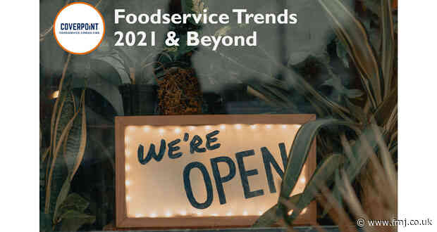 Foodservice trends accelerated by Covid-19 set to continue post-pandemic