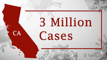 California becomes first state to top 3 million coronavirus infections - KESQ