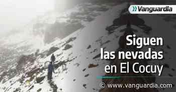 Fuertes nevadas en el Cocuy ya completan una semana - Vanguardia