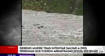 Confirman fallecimiento de sereno que intentó salvar a dos personas que fueron arrastradas por río Rímac (VIDEO) - Diario Correo