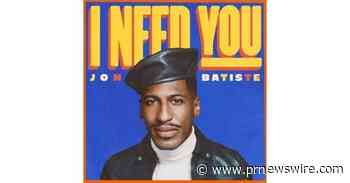 "From The Man Behind The Music For The Hit Film Soul…Jon Batiste Unites Soul, Pop, Blues In Joyful New Single ""I Need You"" Out Today With Dance-Filled Music Video Dir. By Alan Ferguson"
