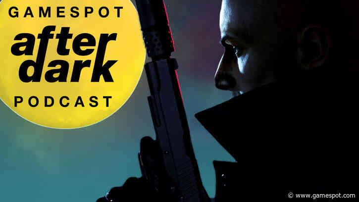 GameSpot After Dark 77: Hitman, Hitmanlee, & Hitmanchan