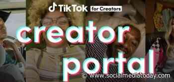 TikTok Launches New 'Creator Portal' Education Platform to Help Creators Maximize their Efforts