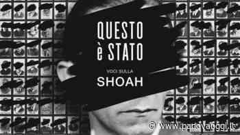 Giornata della Memoria a Carmignano di Brenta: uno spettacolo in streaming per non dimenticare - PadovaOggi