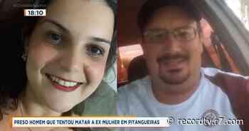 Preso homem que tentou matar a ex mulher em Pitangueiras - Record TV