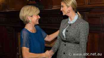 'Ivanka: Happening': Julie Bishop, Donald Trump's daughter, and the Australian Government's three-year fight for secrecy