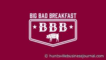 Big Bad Breakfast CEO Says Huntsville Off the Menu, for Now - Huntsville Business Journal
