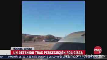 Detienen a hombre tras persecución en Nogales, Sonora - Noticieros Televisa
