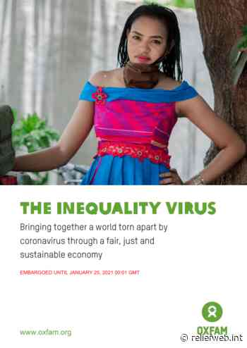 The Inequality Virus: Bringing together a world torn apart by coronavirus through a fair, just and sustainable economy - World - ReliefWeb