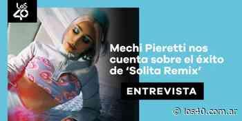 """Mechi Pieretti: """"Mi sueño era hacer el Remix de Solita con Cazzu y La Joaqui"""" - LOS40 Argentina"""