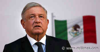AMLO, Mexican President, Has Coronavirus - The New York Times
